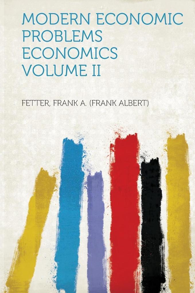 Modern Economic Problems Economics Volume II al...