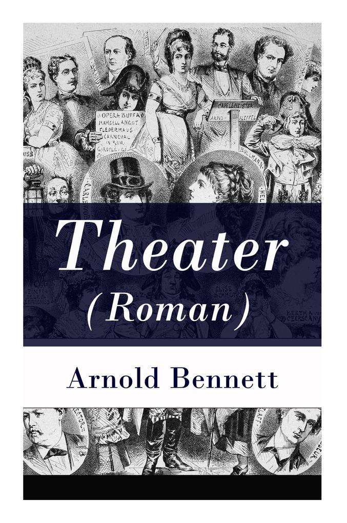 Theater (Roman) als Buch von Arnold Bennett