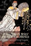 Emotion and Peace of Mind: From Stoic Agitation to Christian Temptation