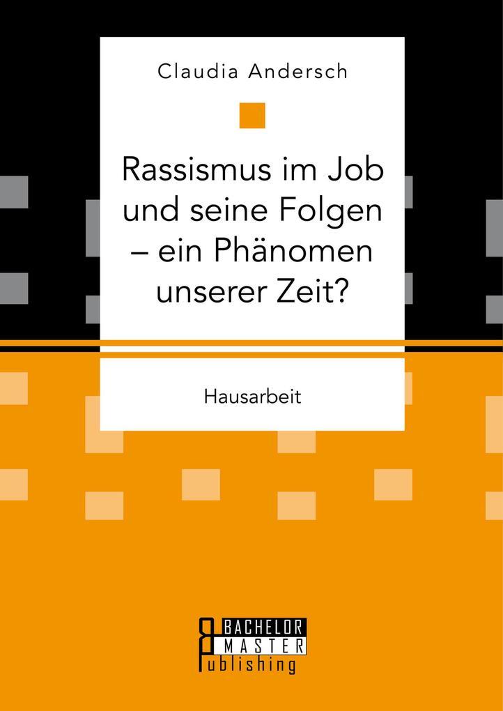 Rassismus im Job und seine Folgen - ein Phänome...