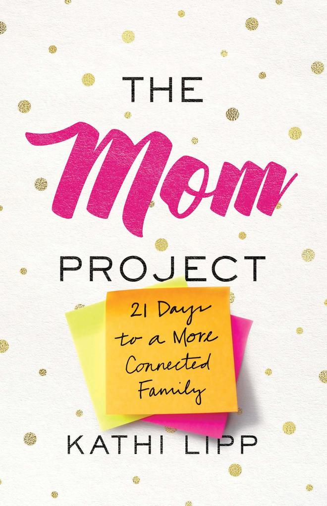 The Mom Project als eBook Download von Kathi Lipp
