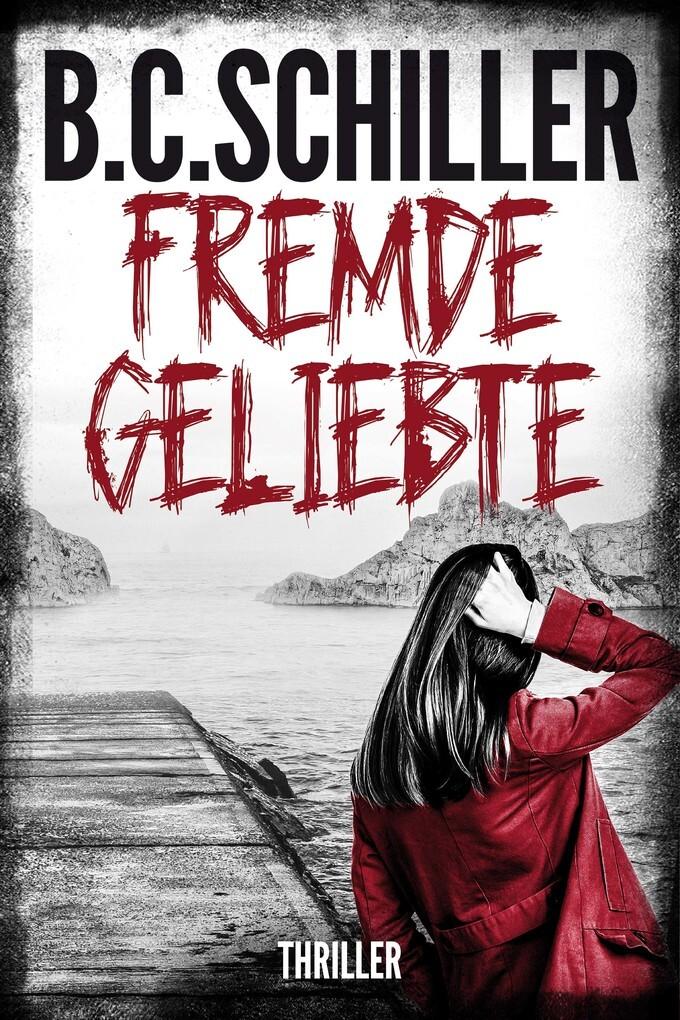 Fremde Geliebte - Thriller als eBook