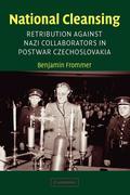 National Cleansing: Retribution Against Nazi Collaborators in Postwar Czechoslovakia