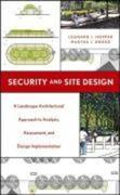 Security and Site Design: A Landscape Architectural Approach to Analysis, Assessment, and Design Implementation