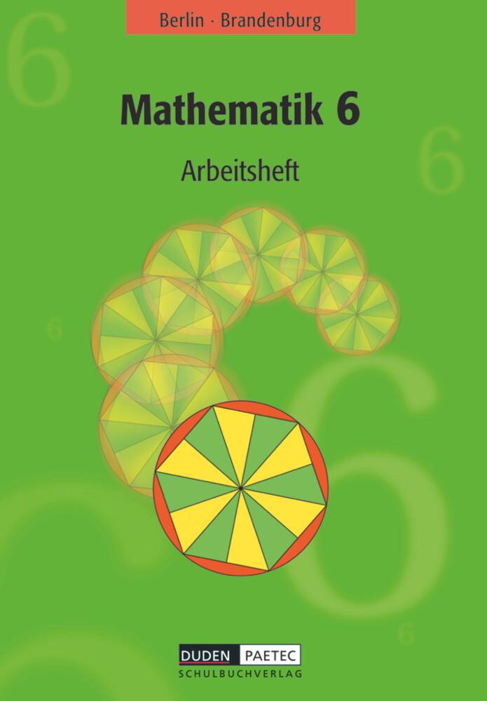 Mathematik 6. Arbeitsheft. Berlin, Brandenburg als Buch