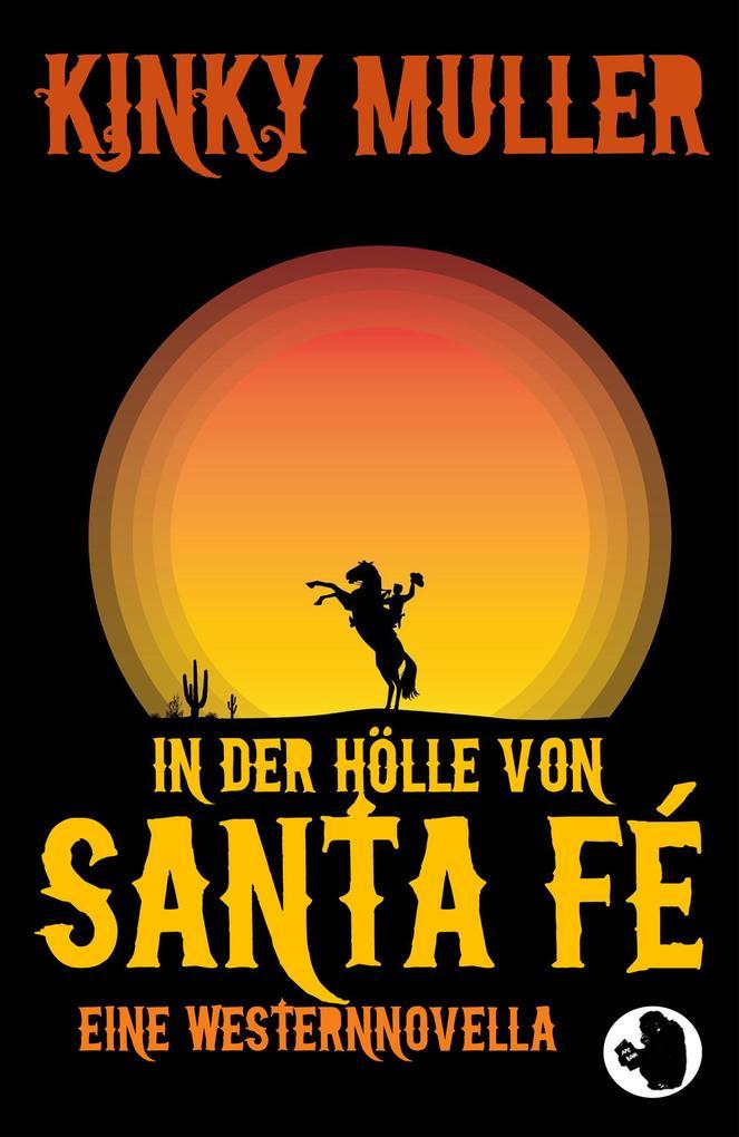 In der Hölle von Santa Fé als eBook