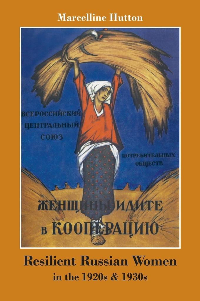 Resilient Russian Women in the 1920s & 1930s al...