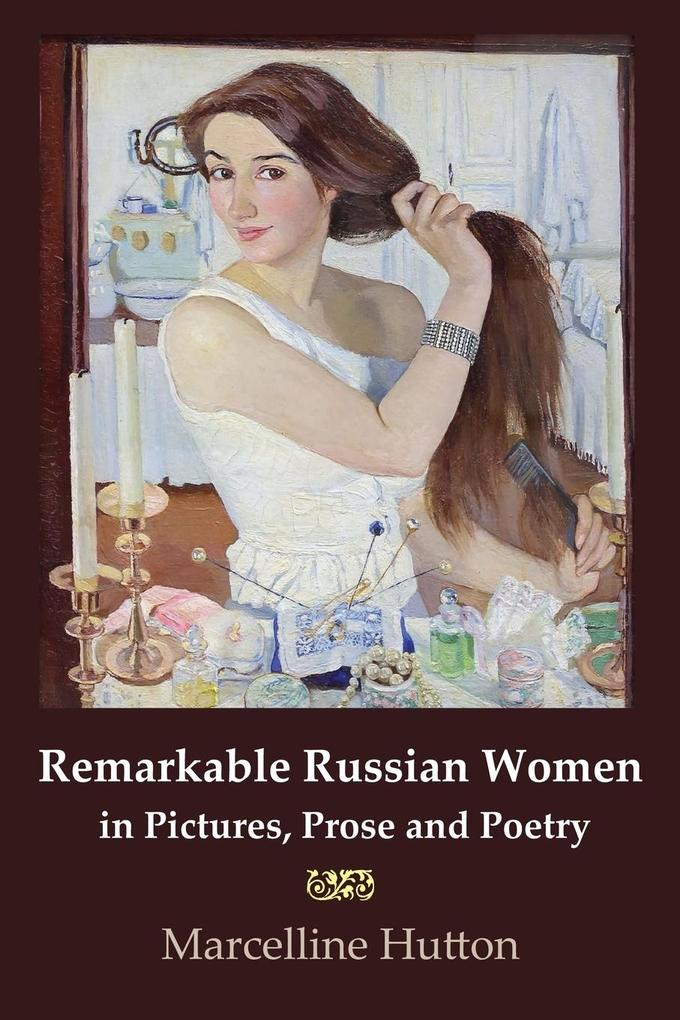 Remarkable Russian Women in Pictures, Prose and...