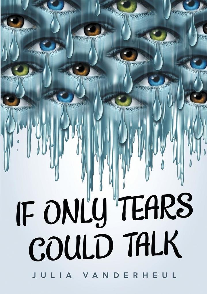 If Only Tears Could Talk als Taschenbuch von Ju...