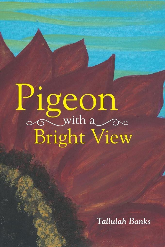 Pigeon with a Bright View als Taschenbuch von T...