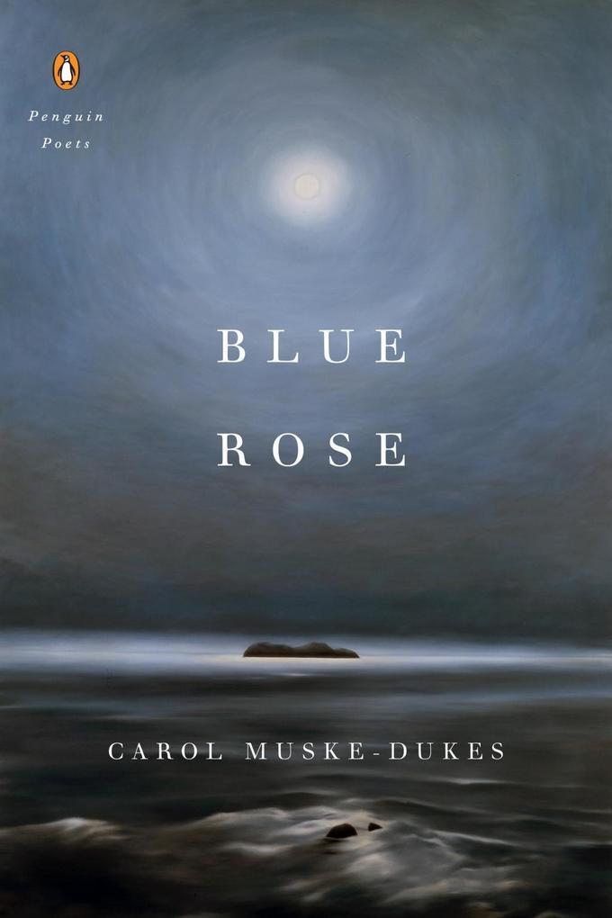 Blue Rose als eBook Download von Carol Muske-Dukes