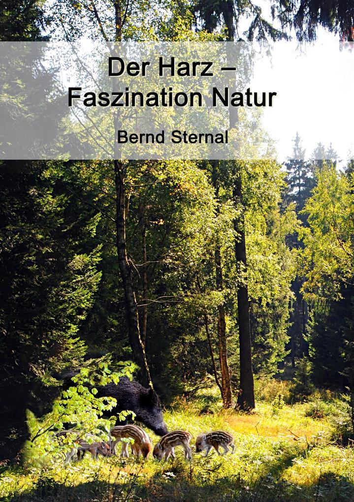 Der Harz - Faszination Natur als Buch von Bernd...