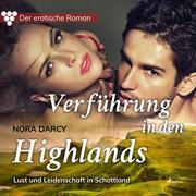 Der erotische Roman, 1: Verführung in den Highlands.