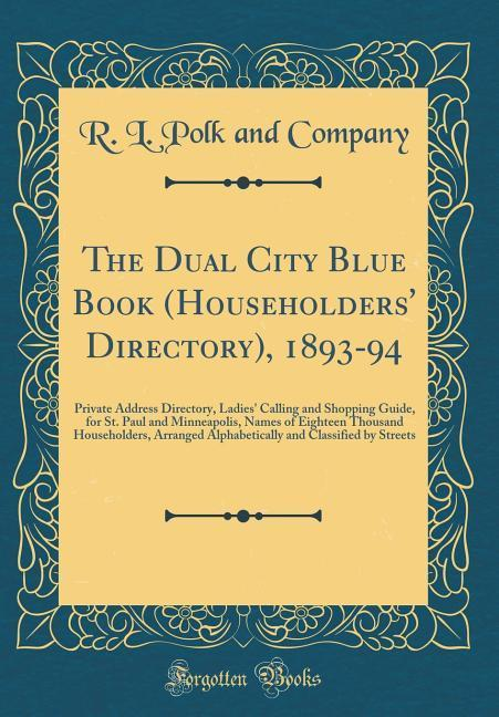 The Dual City Blue Book (Householders´ Director...