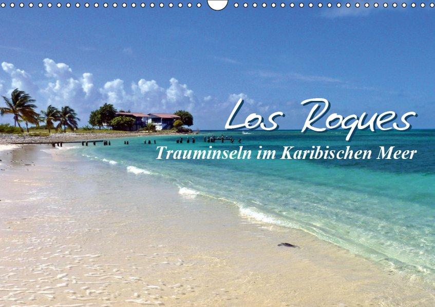 Los Roques - Trauminseln im Karibischen Meer (W...