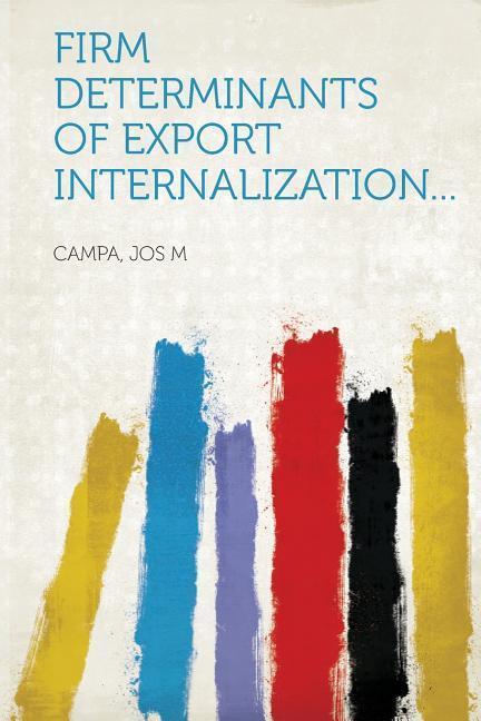Firm Determinants of Export Internalization... ...