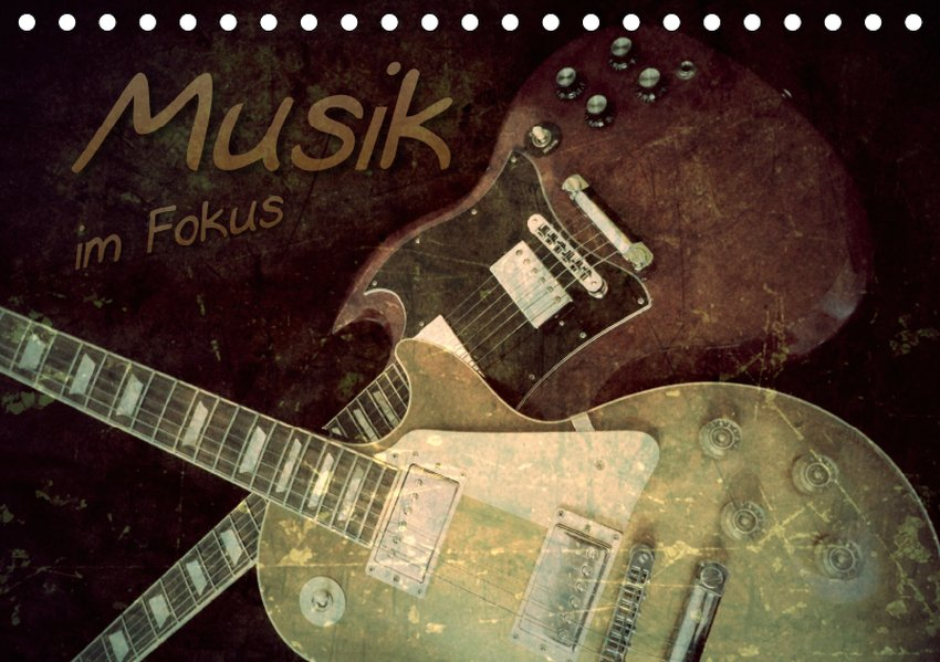 Musik im Fokus (Tischkalender 2019 DIN A5 quer)