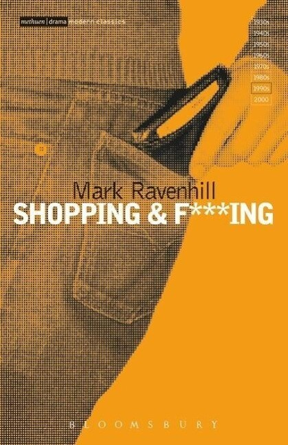 Shopping and F***ing als Buch von Mark Ravenhill