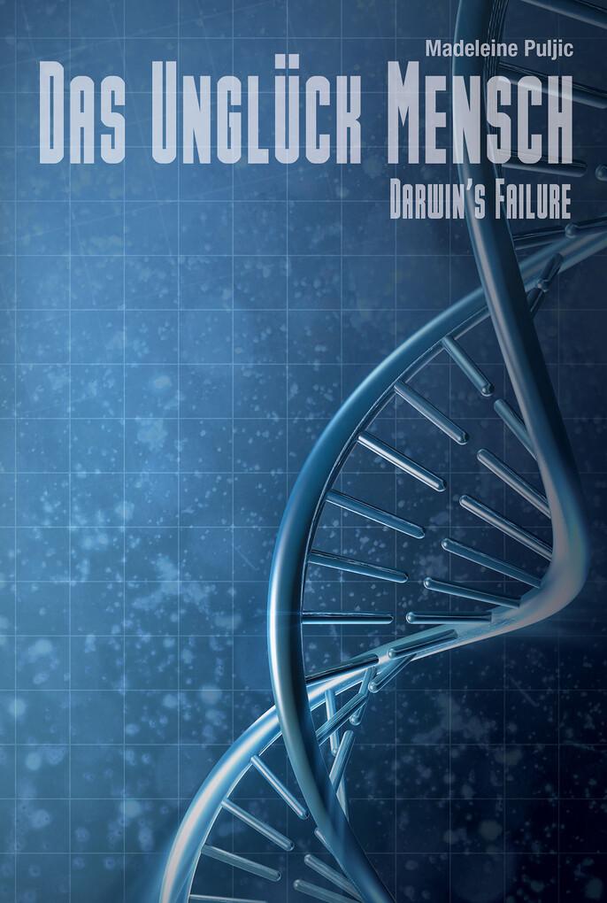 Das Unglück Mensch (Darwin's Failure 1) als eBook epub
