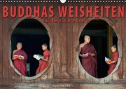 BUDDHAS WEISHEITEN - Balsam für die Seele (Wandkalender 2019 DIN A3 quer)