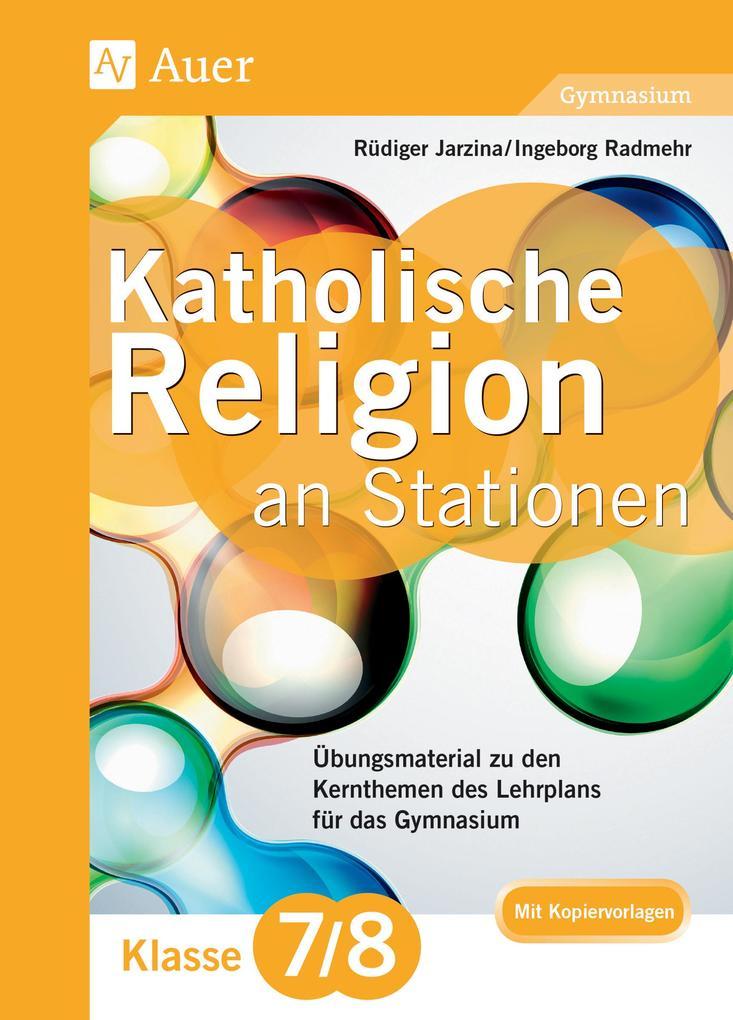 Katholische Religion an Stationen 7-8 Gymnasium...