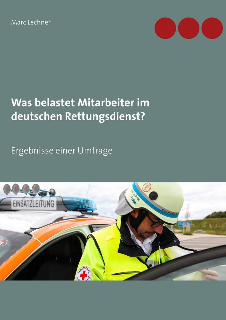 Was belastet Mitarbeiter im deutschen Rettungsd...