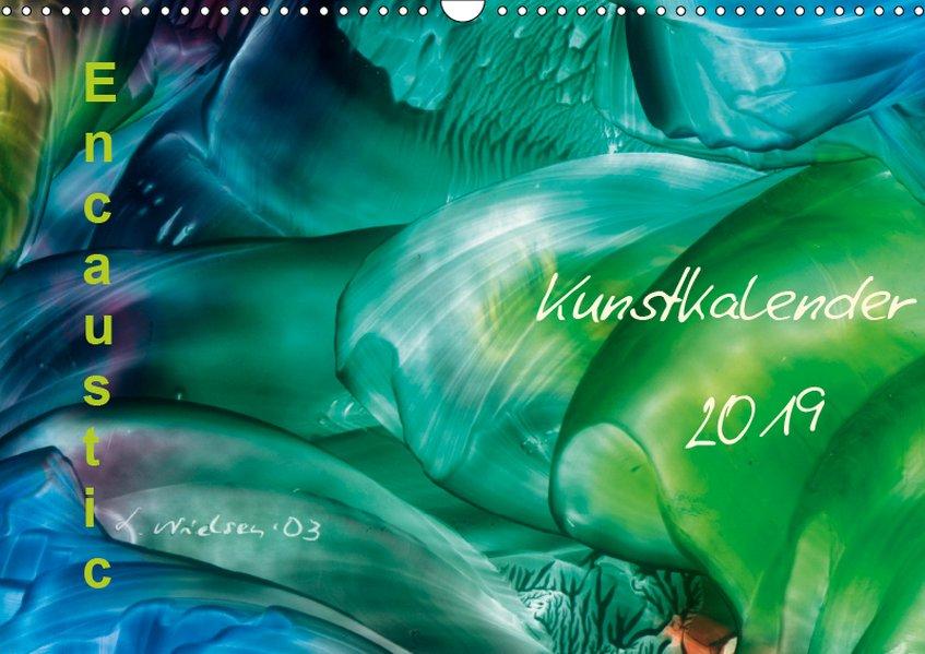 Encaustic Kunstkalender 2019 (Wandkalender 2019...