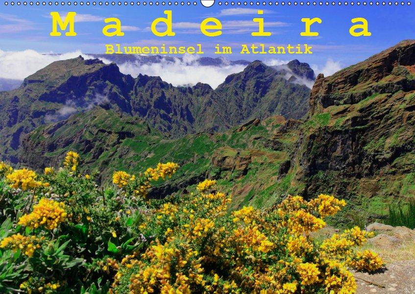 Madeira Blumeninsel im Atlantik (Wandkalender 2...