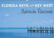 FLORIDA KEYS UND KEY WEST Malerische Reiseroute (Wandkalender 2019 DIN A2 quer)