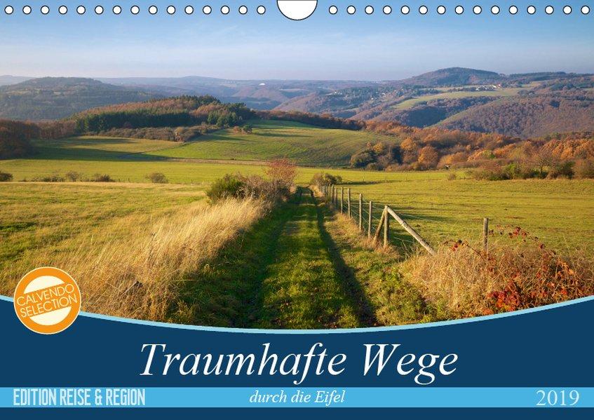 Traumhafte Wege durch die Eifel (Wandkalender 2...