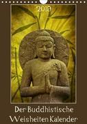 Der Buddhistische Weisheiten Kalender (Wandkalender 2019 DIN A4 hoch)
