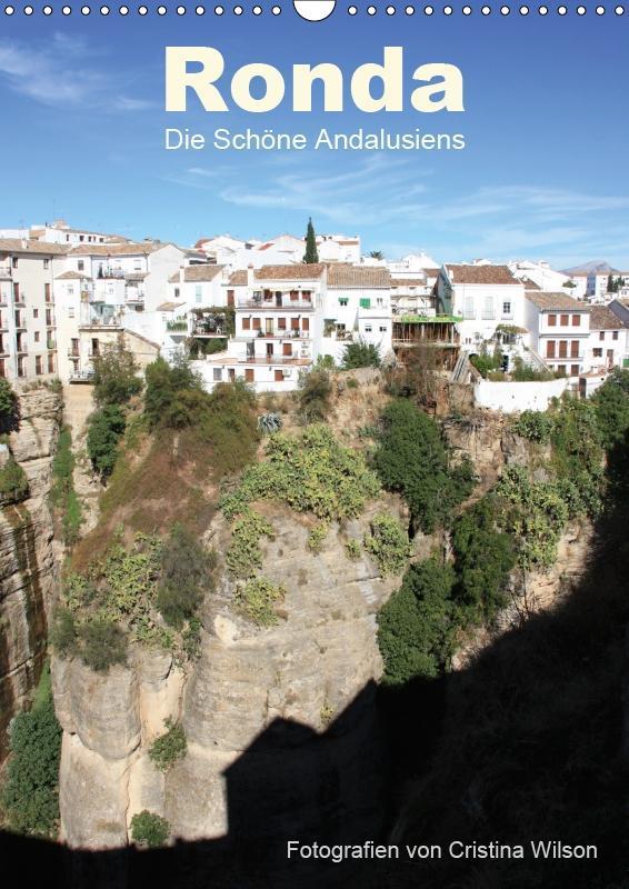 Ronda, die Schöne Andalusiens (Wandkalender 201...