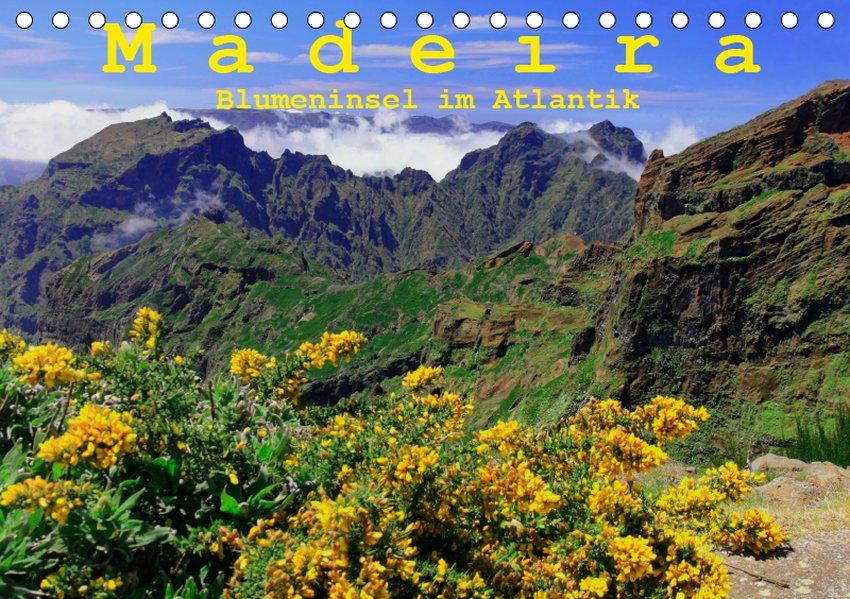 Madeira Blumeninsel im Atlantik (Tischkalender ...