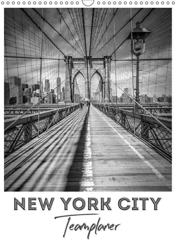 NEW YORK CITY Teamplaner (Wandkalender 2019 DIN A3 hoch) als Kalender