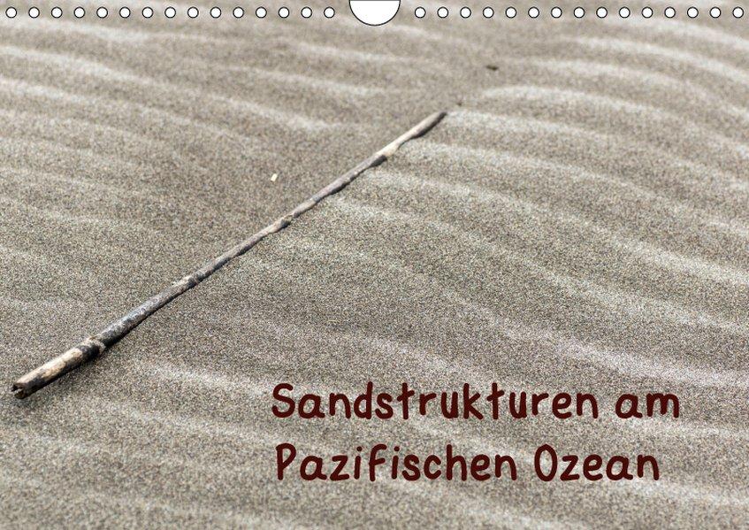 Sandstrukturen am Pazifischen Ozean (Wandkalend...