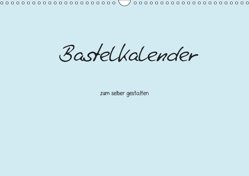 Bastelkalender - hell Blau (Wandkalender 2019 D...