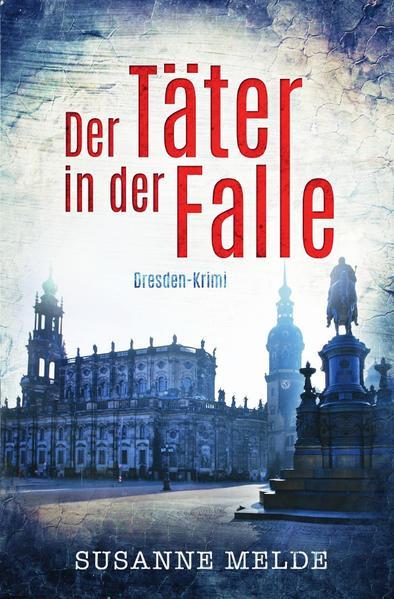 Der Täter in der Falle: Ein Dresden-Krimi als Buch (kartoniert)
