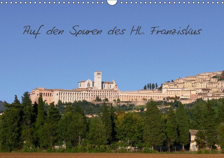 Auf den Spuren des Hl. Franziskus (Wandkalender...