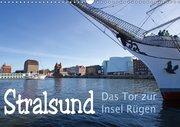 Stralsund. Das Tor zur Insel Rügen (Wandkalender 2019 DIN A3 quer)