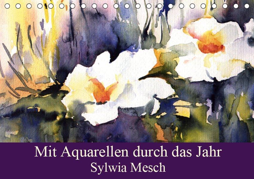 Mit Aquarellen durch das Jahr (Tischkalender 20...