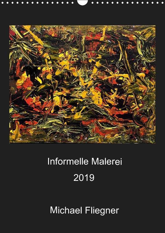Informelle Malerei 2019 Michael Fliegner (Wandk...