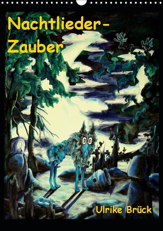 Nachtlieder-Zauber (Wandkalender 2019 DIN A3 hoch)