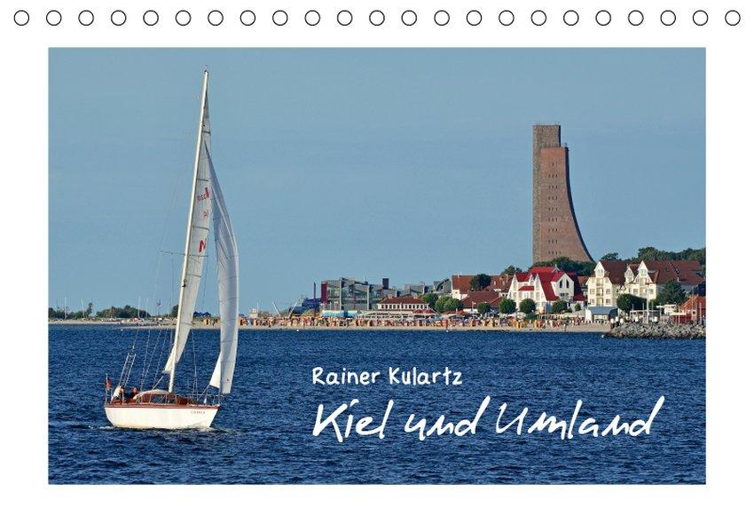 Kiel und Umland (Tischkalender 2019 DIN A5 quer)
