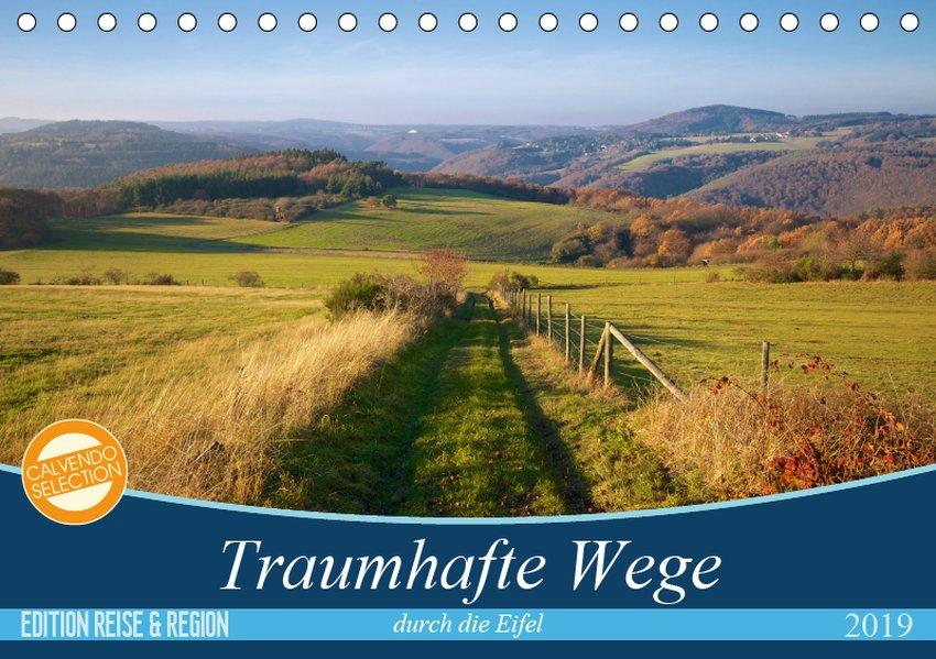 Traumhafte Wege durch die Eifel (Tischkalender ...