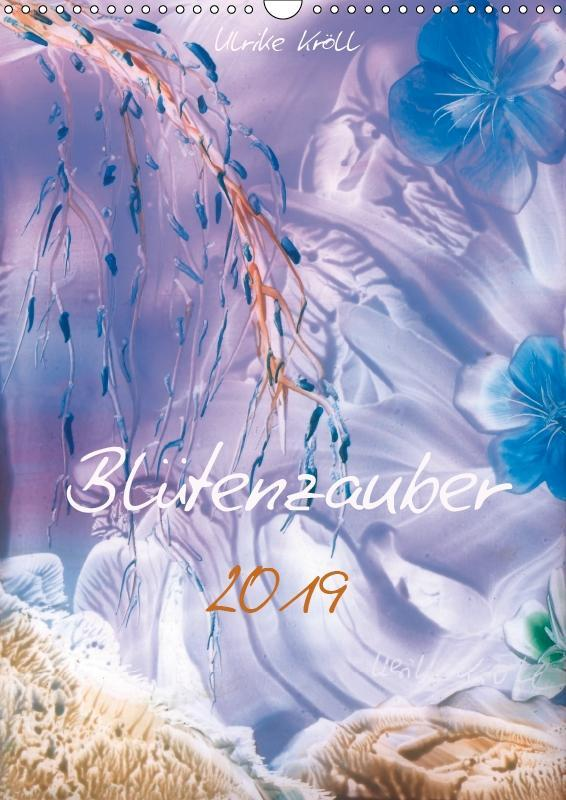 Blütenzauber 2019 / Familienplaner (Wandkalender 2019 DIN A3 hoch) als Kalender