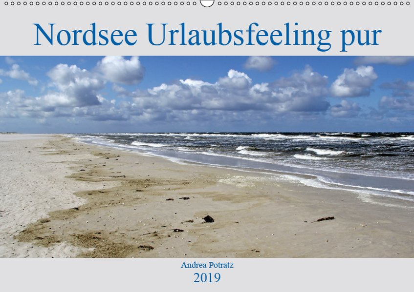 Nordsee / Urlaubsfeeling pur (Wandkalender 2019...