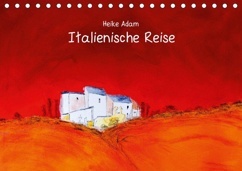 Heike Adam - Italienische Reise (Tischkalender ...