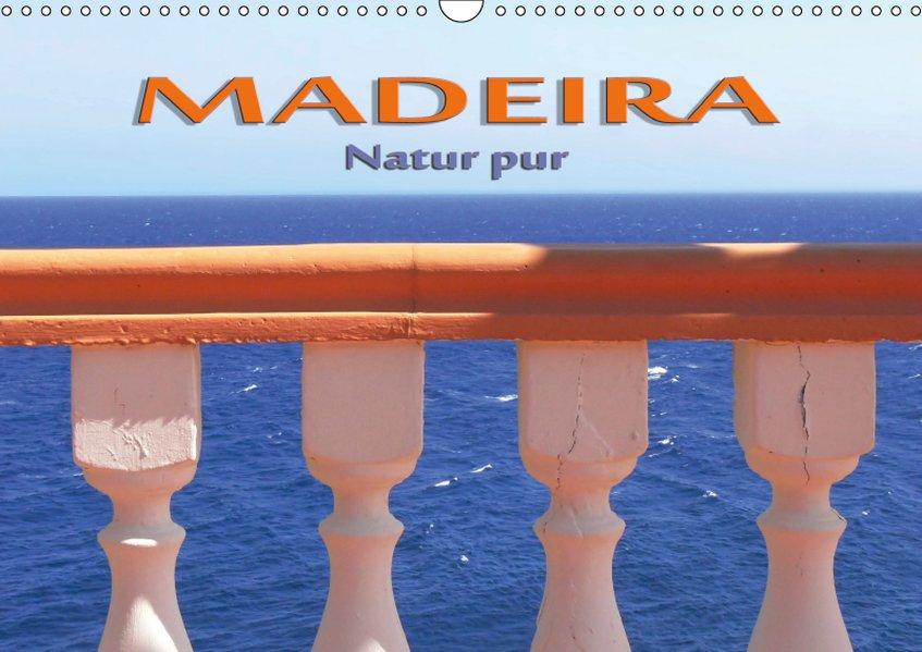 Madeira - Natur pur (Wandkalender 2019 DIN A3 q...