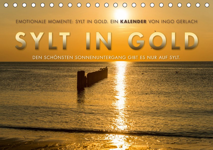 Emotionale Momente: Sylt in Gold. (Tischkalende...