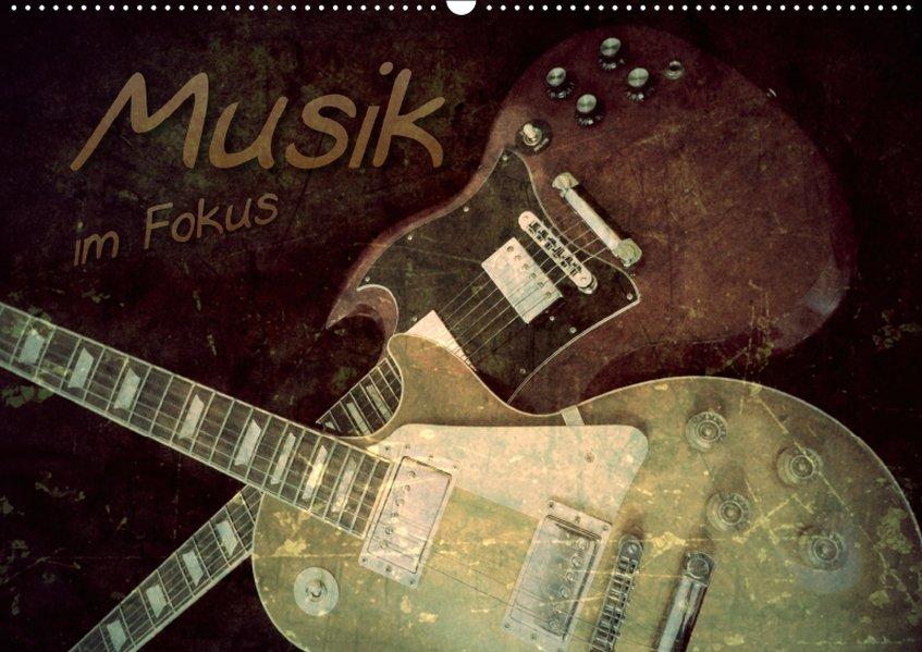 Musik im Fokus (Wandkalender 2019 DIN A2 quer)